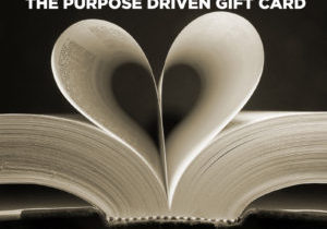 Purpose Driven Gift Card
